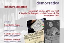 L'Aquila 21 ottobre 2016 Quale Costituzione per un'Italia libera e democratica: incontro dibattito
